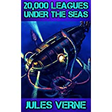 20,000 Leagues Under the Seas: By Jules Verne (Illustrated) + FREE The Legend of Sleepy Hollow