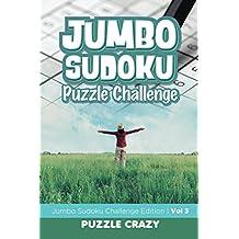 Jumbo Sudoku Puzzle Challenge Vol 3: Jumbo Sudoku Challenge Edition