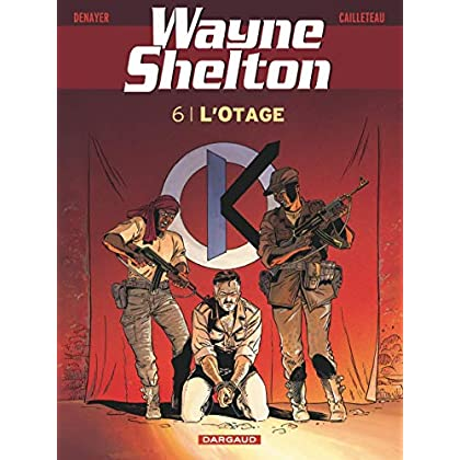 Wayne Shelton - tome 6 - Otage (L')