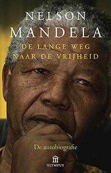 De lange weg naar de vrijheid van [Mandela, Nelson]