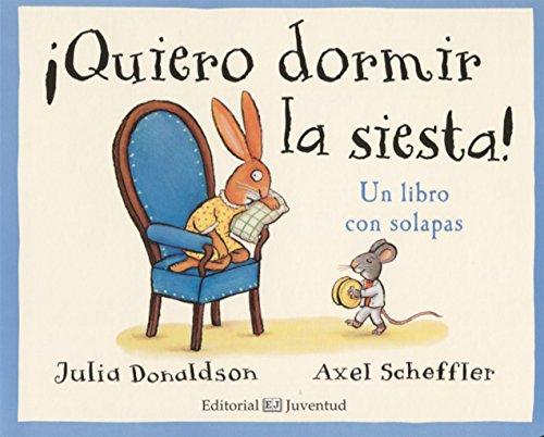 Descargar Libro ¡Quiero dormir la siesta!/ Rabbit's Nap de Julia Donaldson
