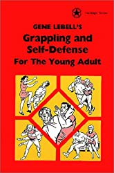 Gene Labells Grappling and Self Defense for the Young Adult (Heritage Series)