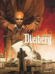Le Projet Bleiberg (BD), tome 3 : Patient 302 par Serge Le Tendre