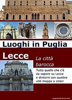 Luoghi in Puglia. Lecce città del barocco di [Flore, Francesco]