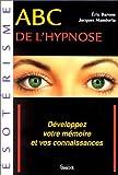 ABC de l'hypnose - Développez votre mémoire et vos connaissances