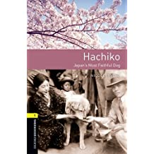 Oxford Bookworms Library: Level 1: Hachiko: Japans Most Faithful Dog: Graded readers