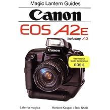 Canon EOS A2e/A2 (Magic Lantern Guides) by Herbert Kaspar (1998-06-30)