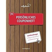 vollgeherzt: Persönliches Couponheft: 50 Hilfestellungen im Alltag zum Selbstausfüllen und anschließenden Verschenken (vollgeherzt Gutscheinbuch, Band 23)