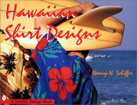 Hawaiian Shirt Designs (Schiffer Design Book)