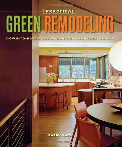 practical-green-remodeling-down-to-earth-solutions-for-everyday-homes