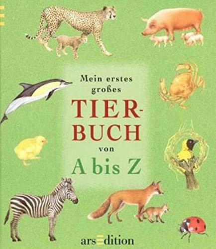 Mein erstes grosses Tierbuch von A bis Z