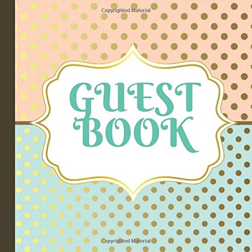 Guest Book: Mint Green and Peach Party Guest Book Includes Picture Pages Plus Bonus Gift Tracker You Can Print Out to Make Your Party Even More ... Green and Peach Party Supplies)