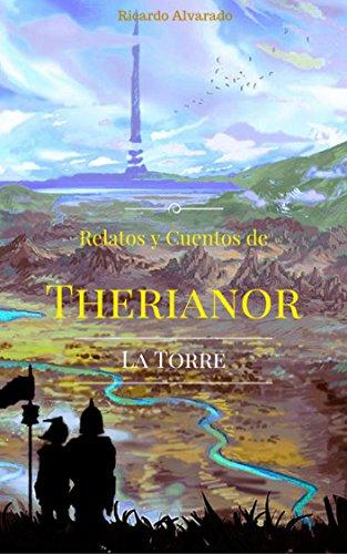 La Torre, Relatos y Cuentos de Therianor. par Ricardo Alvarado