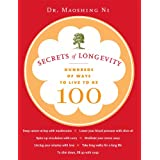 Secrets of Longevity: Hundreds of Ways to Live to Be 100 (English Edition)