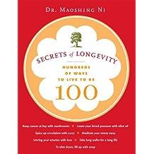 Secrets of Longevity: Hundreds of Ways to Live to Be 100 (English Edition)