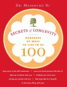 Secrets of Longevity: Hundreds of Ways to Live to Be 100 (English Edition) par [Ni, Mao Shing]