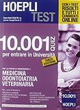 Hoepli test. 10001 quiz per entrare in Università. Medicina, Odontoiatria, Veterinaria