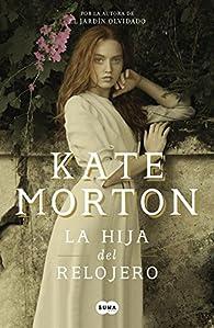 La hija del relojero par Kate Morton