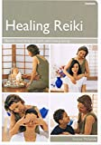 Healing Reiki: Reunite Mind, Body and Spirit with Healing Energy