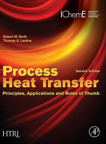 Process Heat Transfer: Principles, Applications and Rules of Thumb