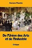 Telecharger Livres De l Union des Arts et de l Industrie (PDF,EPUB,MOBI) gratuits en Francaise