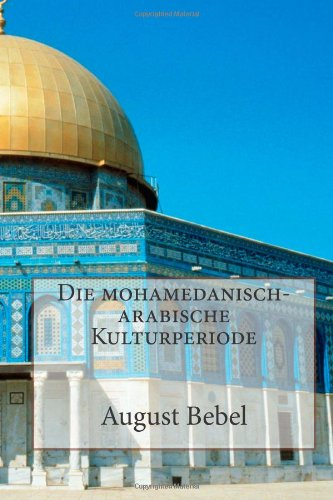 Die mohamedanisch-arabische Kulturperiode