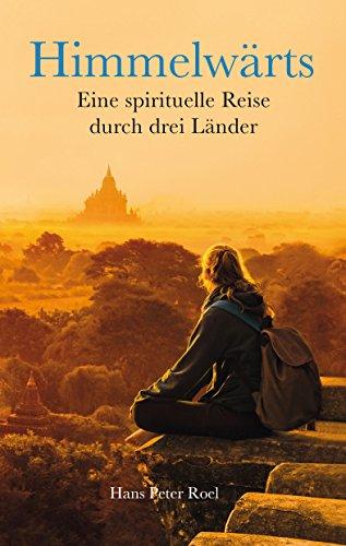 Himmelwärts: Eine spirituelle Reise durch 3 Länder