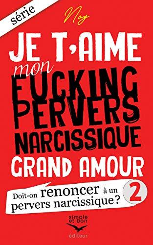 Je Taime Mon Fucking Pervers Narcissique Grand Amour 2