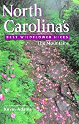 North Carolina's Best Wildflower Hikes: The Mountains by Kevin Adams (2004-06-06)