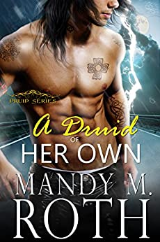 A Druid of Her Own: An Immortal Highlander by [Roth, Mandy M.]