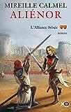 Aliénor - tome 2 : L'Alliance brisée