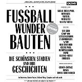 Grounds Die 50 Besten Fussballstadien Amazon De Zimmermann Kai Bucher
