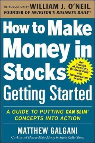how-to-make-money-in-stocks-getting-started-a-guide-to-putting-can-slim-concepts-into-action-getting