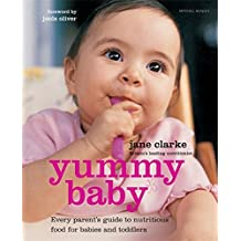 Yummy Baby: The essential first nutrition bible & cookbook: The Essential First Nutrition Bible and Cookbook
