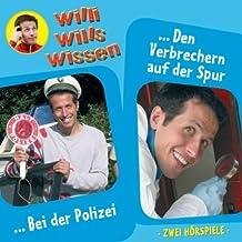 Willi wills wissen, Folge 6: Bei der Polizei / Den Verbrechern auf der Spur