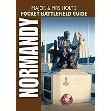 Major and Mrs Holt's Pocket Battlefield Guide To Normandy (Major and Mrs Holt's Battlefield Guides)