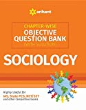 As the name suggests, this Objective Question Bank for Sociology has been designed to help aspirants preparing for various competitive examinations like IAS, State PCS, NET/SET and other competitive examinations. The present Chapter-Wise Objective Qu...