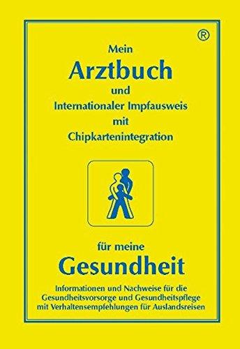 Preisvergleich Produktbild Mein Arztbuch - für meine Gesundheit: Mit Verhaltensempfehlungen für Auslandsreisen mit Untertiteln in englisch, französisch und spanisch