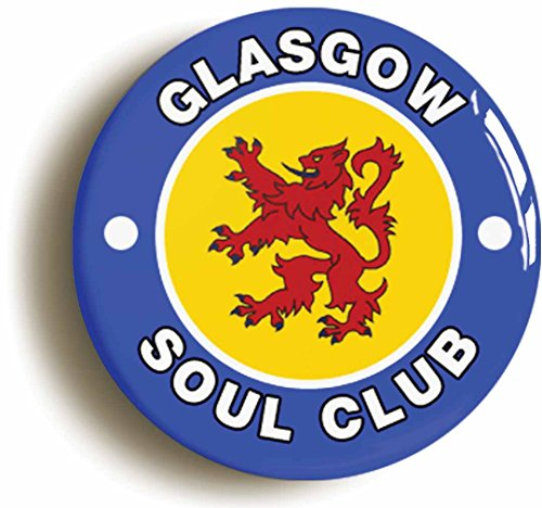 GLASGOW SOUL CLUB  NORTHERN SOUL BADGE BUTTON PIN  1inch 25mm diameter  KEEP THE FAITH