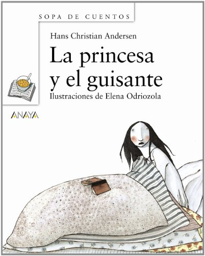 La princesa y el guisante/ The Princess and the Pea (Sopa de cuentos/ Soup of Stories) por Hans Christian Andersen