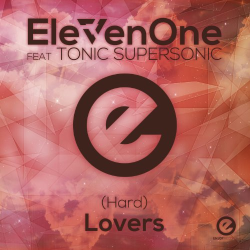 (Hard) Lovers (feat. Tonic Supersonic) (Original Mix)