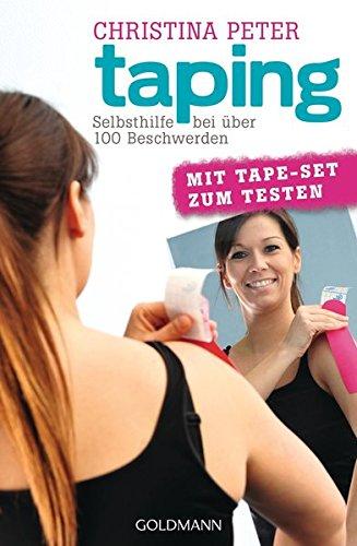 Taping: Selbsthilfe bei über 100 Beschwerden. Mit Tape-Set