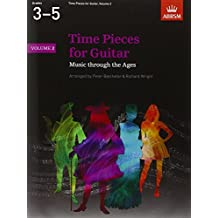 Time Pieces for Guitar, Volume 2: Music through the Ages in 2 Volumes: v. 2 (Time Pieces (ABRSM))
