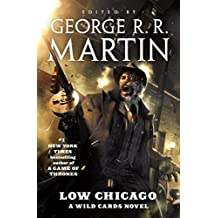 Low Chicago: A Wild Cards Novel