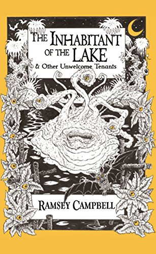 The Inhabitant of the Lake: And Other Unwelcome Tenants por Ramsey Campbell