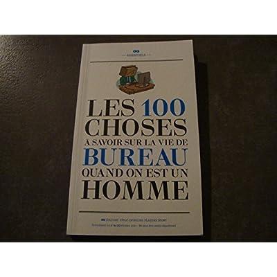 LES 100 CHOSES à SAVOIR SUR LA VIE DE BUREAU QUAND ON EST UN HOMME !!