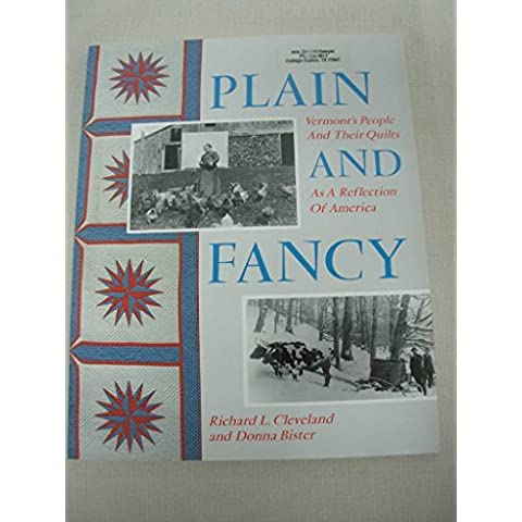 Plain and Fancy: Vermont's People and Their Quilts As a Reflection of America by Richard L. Cleveland (1991-08-02) - Fancy Quilt