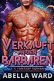 Verkauft an den Barbaren: Ein Fantasy Roman