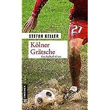 Kölner Grätsche: Sandmanns vierter Fall (Kriminalromane im GMEINER-Verlag, Band 4)