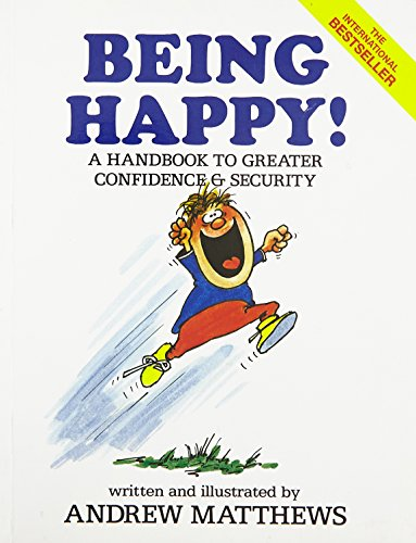 Being Happy!: A Handbook to Greater Confidence and Security por Andrew Matthews